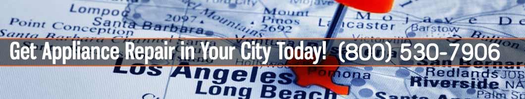 Cities We Serve for Appliances Repair. Tel: (800) 530-7906