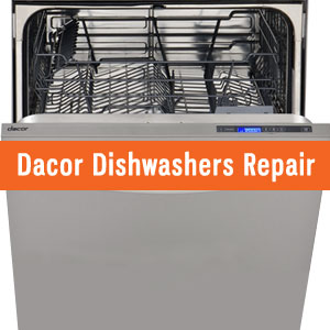 Los Angeles Dacor Dishwashers Repair and Service. Tel: (800) 530-7906