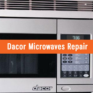 Los Angeles Dacor Microwaves Repair and Service. Tel: (800) 530-7906