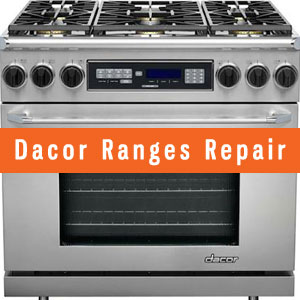 Los Angeles Dacor Ranges Repair and Service. Tel: (800) 530-7906