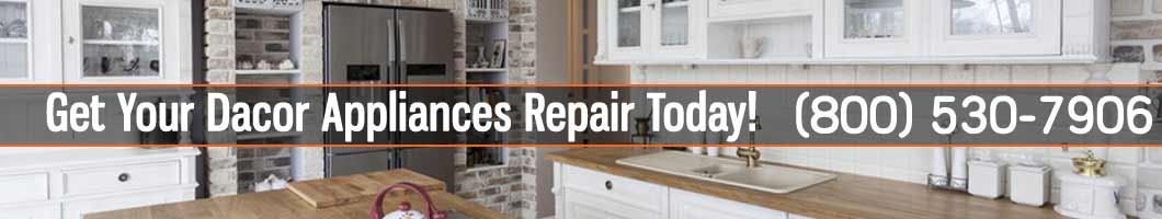 Los Angeles Dacor Appliances Repair and Service. Tel: (800) 530-7906