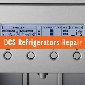 Los Angeles DCS Refrigerators Repair and Service. Tel: (800) 530-7906
