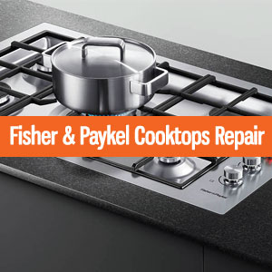 Los Angeles Fisher & Paykel Cooktops Repair and Service. Tel: (800) 530-7906