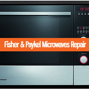 Los Angeles Fisher & Paykel Microwaves Repair and Service. Tel: (800) 530-7906