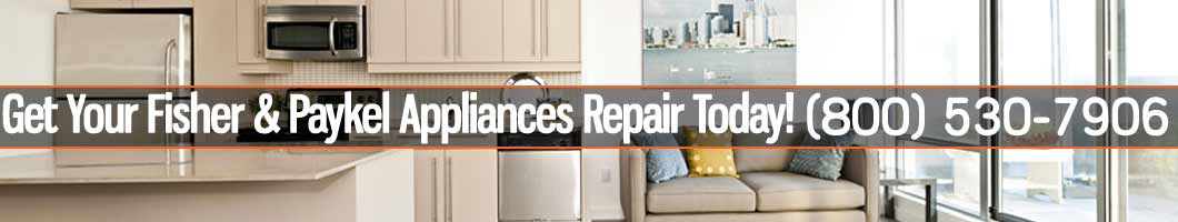 Los Angeles Fisher & Paykel Appliances Repair and Service. Tel: (800) 530-7906
