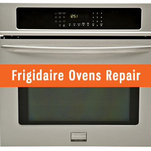 Los Angeles Frigidaire Ovens Repair and Service. Tel: (800) 530-7906