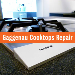 Los Angeles Gaggenau Cooktops Repair and Service. Tel: (800) 530-7906