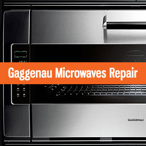 Los Angeles Gaggenau Microwaves Repair and Service. Tel: (800) 530-7906
