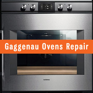 Los Angeles Gaggenau Ovens Repair and Service. Tel: (800) 530-7906