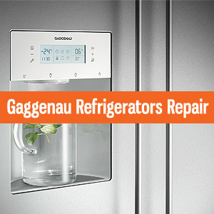 Los Angeles Gaggenau Refrigerators Repair and Service. Tel: (800) 530-7906