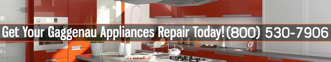 Los Angeles Gaggenau Appliances Repair and Service. Tel: (800) 530-7906