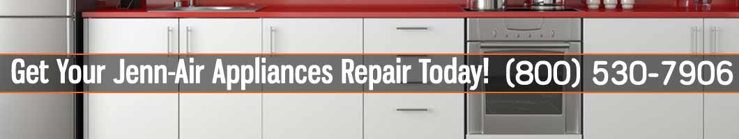 Los Angeles Jenn Air Appliances Repair and Service. Tel: (800) 530-7906