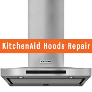 Los Angeles KitchenAid Hoods Repair and Service. Tel: (800) 530-7906