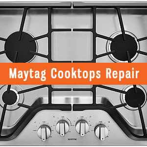 Los Angeles Maytag Cooktops Repair and Service. Tel: (800) 530-7906