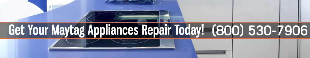 Los Angeles Maytag Appliances Repair and Service. Tel: (800) 530-7906