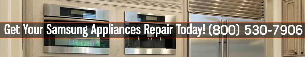 Los Angeles Samsung Appliances Repair and Service. Tel: (800) 530-7906