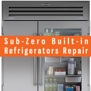 Los Angeles Sub-Zero Built-in Refrigerators Repair and Service. Tel: (800) 530-7906