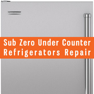Los Angeles Sub-Zero Under Counter Refrigerators Repair and Service. Tel: (800) 530-7906