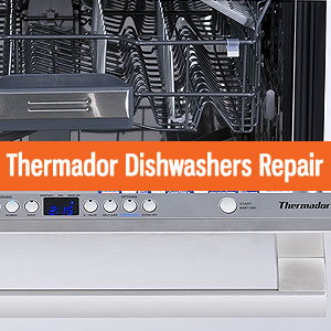Los Angeles Thermador Dishwashers Repair and Service. Tel: (800) 530-7906