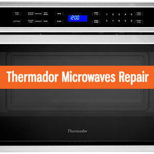 Los Angeles Thermador Microwaves Repair and Service. Tel: (800) 530-7906