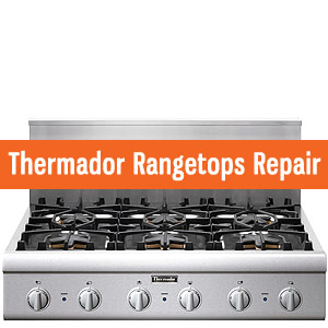 Los Angeles Thermador Rangetops Repair and Service. Tel: (800) 530-7906