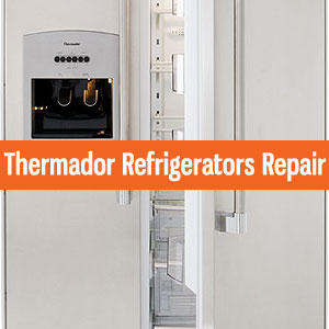 Los Angeles Thermador Refrigerators Repair and Service. Tel: (800) 530-7906