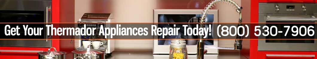 Los Angeles Thermador Appliances Repair and Service. Tel: (800) 530-7906