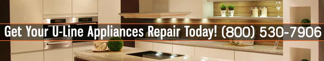 Los Angeles U-Line Appliances Repair and Service. Tel: (800) 530-7906
