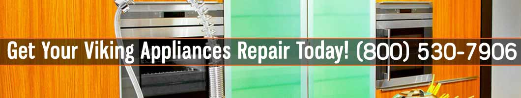 Los Angeles Viking Appliances Repair and Service. Tel: (800) 530-7906