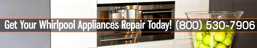 Los Angeles Whirlpool Appliances Repair and Service. Tel: (800) 530-7906