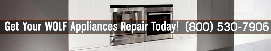Los Angeles WOLF Appliances Repair and Service. Tel: (800) 530-7906