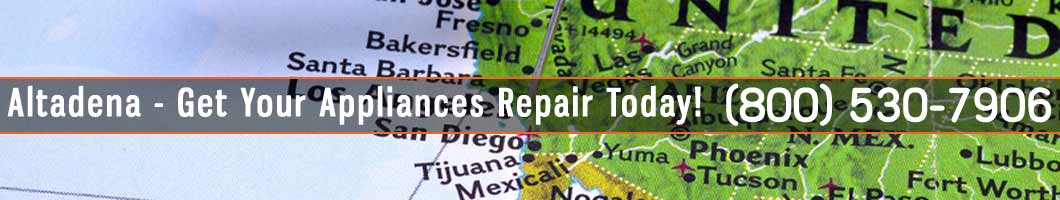 Altadena Appliances Repair and Service. Tel: (800) 530-7906