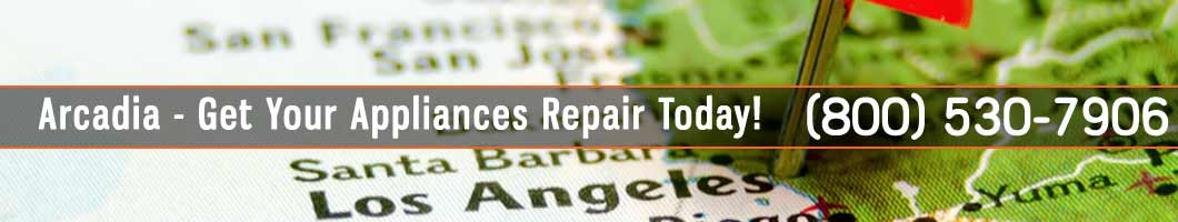 Arcadia Appliances Repair and Service. Tel: (800) 530-7906