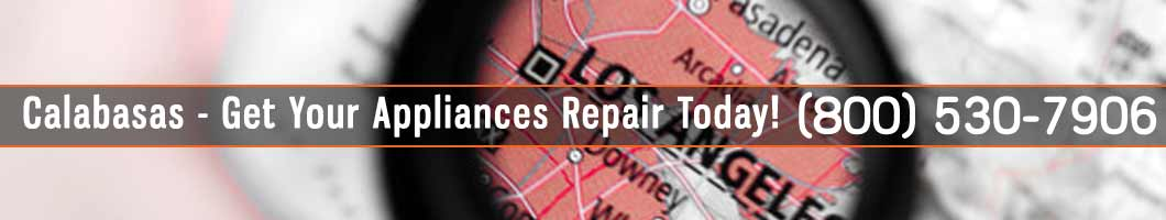 Calabasas Appliances Repair and Service. Tel: (800) 530-7906