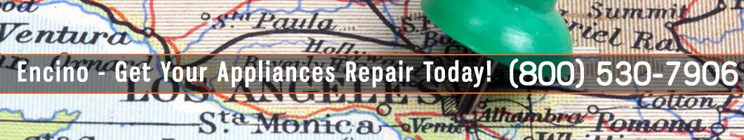 Encino Appliances Repair and Service. Tel: (800) 530-7906