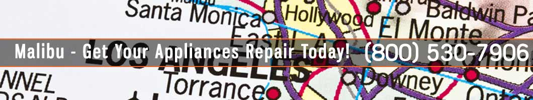 Malibu Appliances Repair and Service. Tel: (800) 530-7906