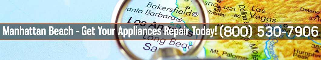 Manhattan Beach Appliances Repair and Service. Tel: (800) 530-7906