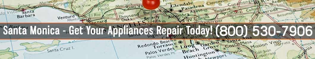 Santa Monica Appliances Repair Tel 800 530 7906