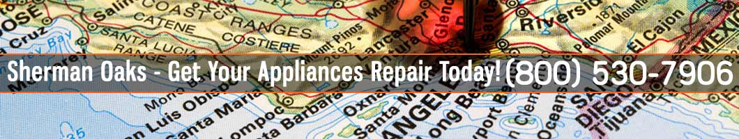 Sherman Oaks Appliances Repair and Service. Tel: (800) 530-7906