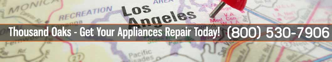 Thousand Oaks Appliances Repair and Service. Tel: (800) 530-7906