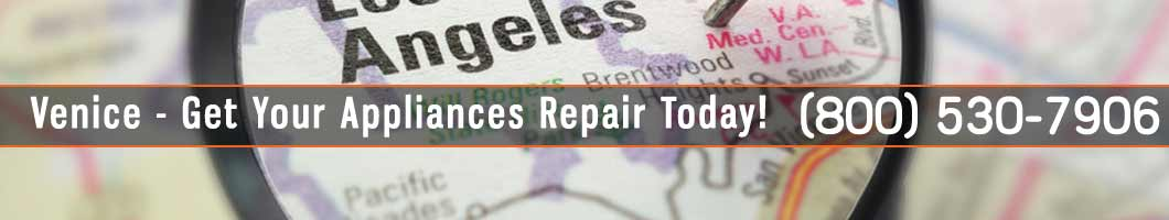 Venice Appliances Repair and Service. Tel: (800) 530-7906