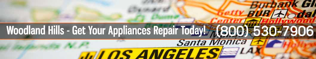Woodland Hills Appliances Repair and Service. Tel: (800) 530-7906